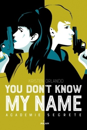 You don't know my name 2. Académie secrète de Kristen Orlando