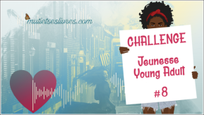 Challenge Jeunesse / Young Adult #8