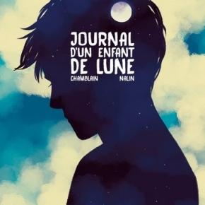 Journal d'un enfant de lune de Joris Chamblain et Anne-LiseNalin