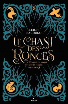 Le Chant des ronces : Contes de minuit et autres magies sanglantes de LeighBardugo