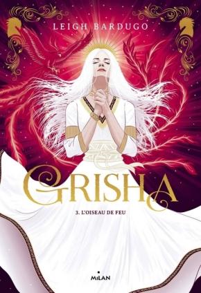 Grisha – 3. L'Oiseau de feu de LeighBardugo