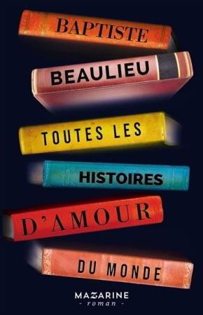 Toutes les histoires d'amour du monde de BaptisteBeaulieu