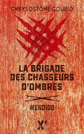 La Brigade des chasseurs d'Ombres – 1. Wendigo de ChrysostomeGourio