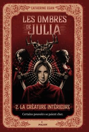 Les Ombres de Julia – 2. La Créature intérieure de CatherineEgan