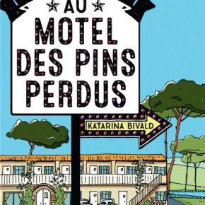 Bienvenue au motel des pins perdus de KatarinaBivald