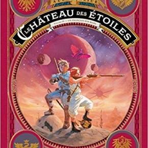 Le Château des étoiles (tomes 3 et 4) d'AlexAlice