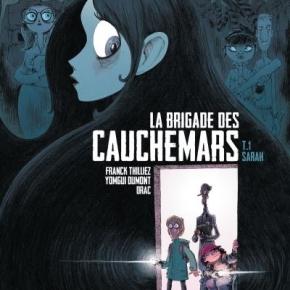 La Brigade des cauchemars – 1. Sarah  de Thilliez, Dumont etDrac