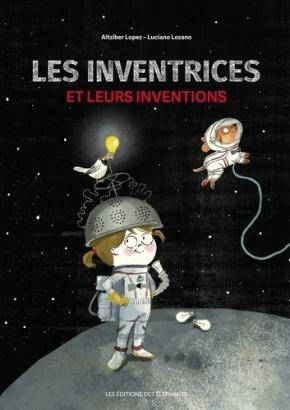 Les Inventrices et leurs inventions d'Aitziber Lopez et LucianoLozano