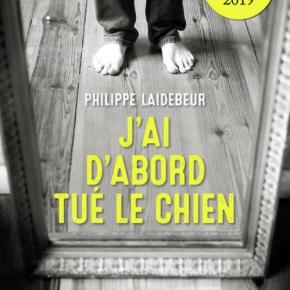 J'ai d'abord tué le chien de PhilippeLaidebeur