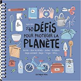 40 défis pour protéger la planète de SophieFrys