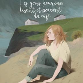 Les Gens heureux lisent et boivent du café d'Agnès Martin-Lugand, Véronique Grisseaux et CécileBidault