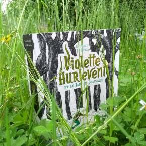 Violette Hurlevent et le jardin sauvage de Paul Martin et Jean-BaptisteBourgois