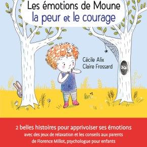 Les Emotions de Moune : la peur et le courage de Cécile Alix et ClaireFrossard