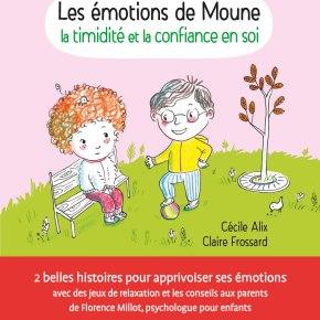 Les Emotions de Moune : la timidité et la confiance en soi de Cécile Alix et ClaireFrossard