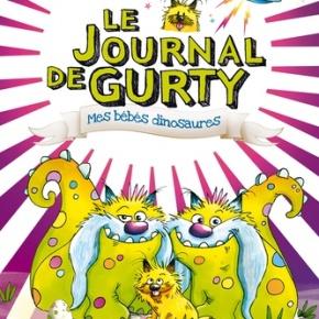 Le Journal de Gurty : Mes bébés dinosaures de BertrandSantini