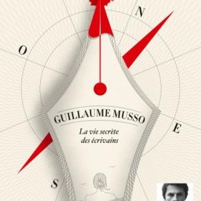 La Vie secrète des écrivains de GuillaumeMusso