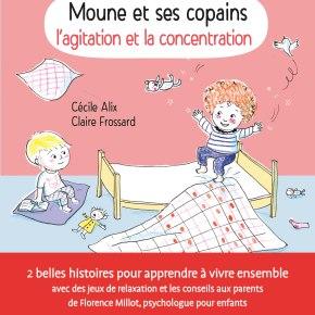 Moune et ses copains : l'agitation et la concentration de Cécile Alix et ClaireFrossard