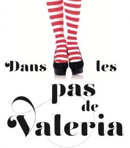 Valeria – 1. Dans les pas de Valeria d'Elisabet Benavent