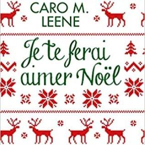 Je te ferai aimer Noël de Caro M.Leene