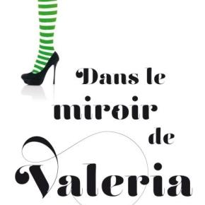 Valeria – 2. Dans le miroir de Valeria d'Elisabet Benavent