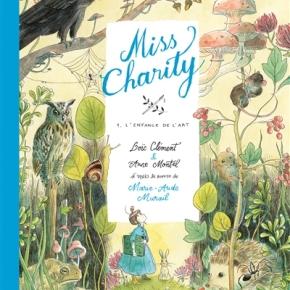 Miss Charity, tome 1 : L'enfance de l'art de Loïc Clément, Anne Montel et Marie-AudeMurail