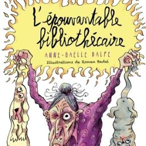 L'Epouvantable bibliothécaire d'Anne-Gaëlle Balpe