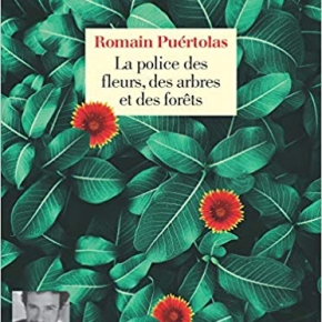 La Police des fleurs, des arbres et des forêts de RomainPuértolas