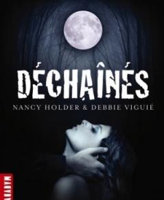 Les Chroniques de Wolf Springs – 1. Déchaînés de Nancy Holder et DebbieVigguié