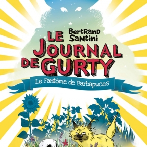 Le Journal de Gurty : Le Fantôme de Barbapuces de Bertrand Santini