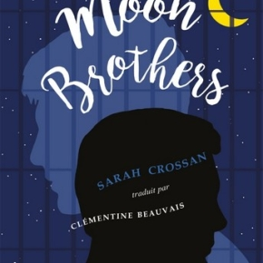 Moon Brothers de Sarah Crossan