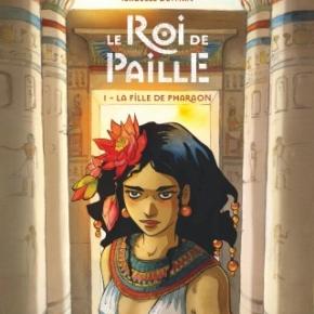 Le Roi de paille – 1. La fille du pharaon d'Isabelle Dethan