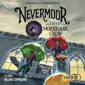Nevermoor – 1. Les défis de Morrigane Crow de JessicaTownsend