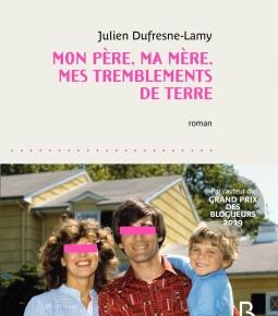 Mon père, ma mère, mes tremblements de terre de JulienDufresne-Lamy