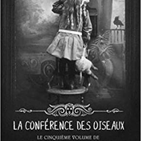 Miss Peregrine et les enfants particuliers – 5 : La Conférence des oiseaux de RansomRiggs