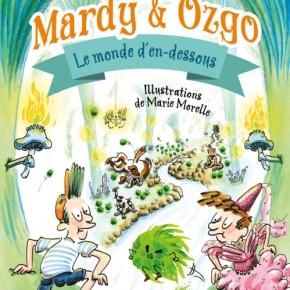 Mardy et Ozgo : le monde d'en dessous de Marie Lenne-Fouquet et MarieMorelle