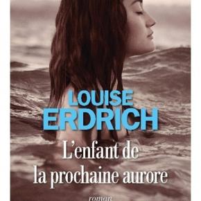 L'Enfant de la prochaine aurore de LouiseErdrich