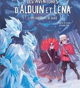 Les aventures d'Alduin et Léna, tome 1 : Les guerriers deglace