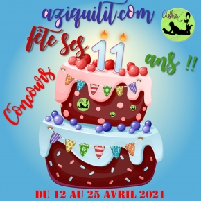 aziquilit.com fête ses 11 ans !! : Résultats des concours!!
