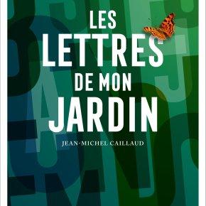 Les Lettres de mon jardin de Jean-MichelCaillaud