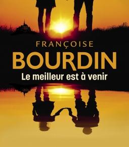 Le Meilleur est à venir de FrançoiseBourdin