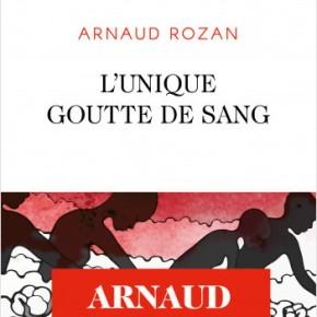 L'Unique Goutte de sang d'ArnaudRozan