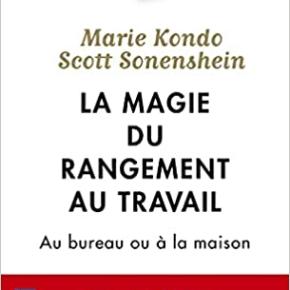 La Magie du rangement au travail de Marie Kondo et ScottSonenshein
