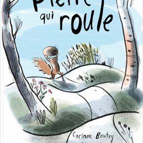 Pierre qui roule de Corinne Boutry et AnneVilleneuve