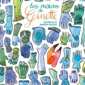 Les Mains de Ginette de Olivier Ka et MarionDuclos