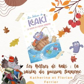 Les Bêtises de Kaki – 1. La Saison du poisson tonnerre de Katherine et FlorianFerrier